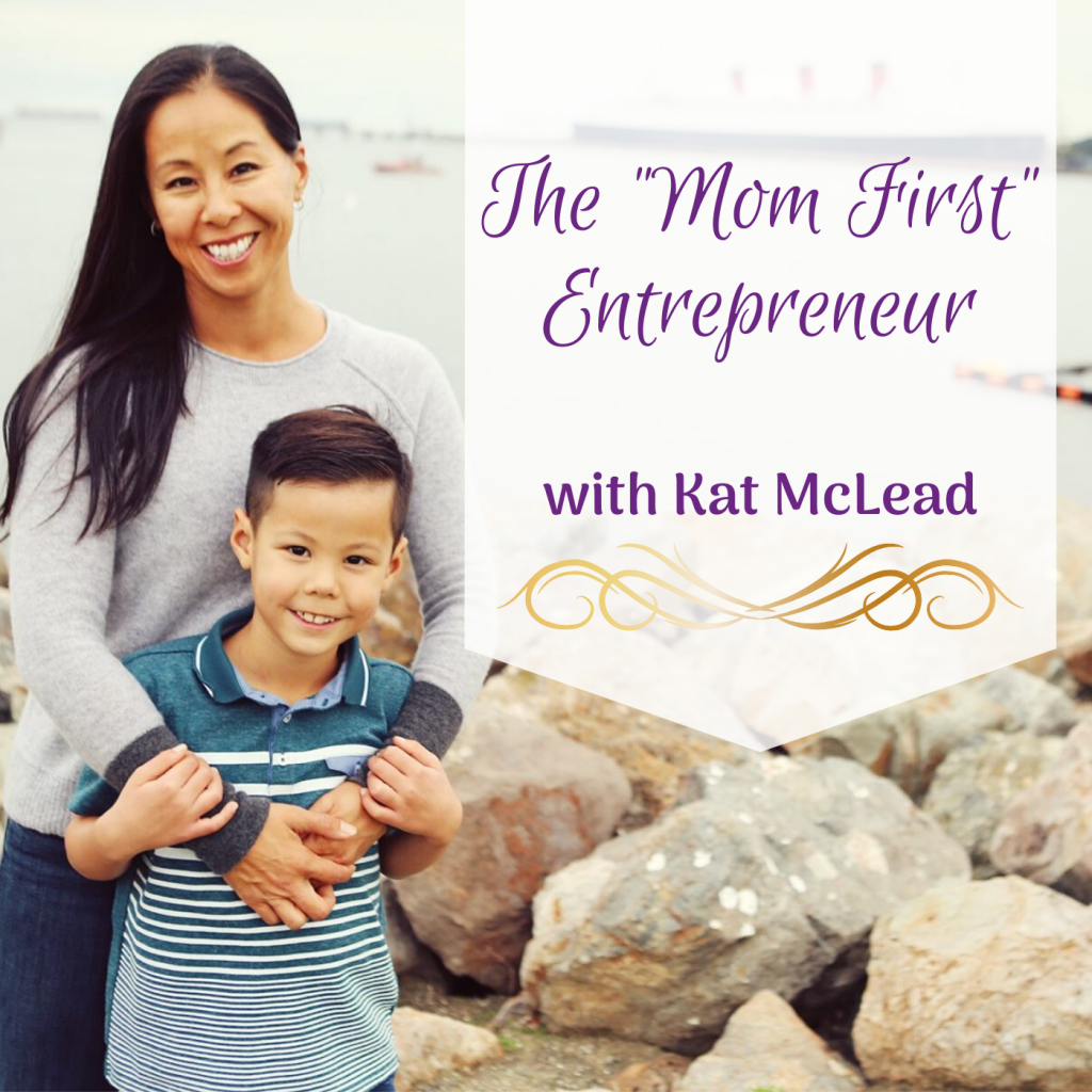"The ""Mom First"" Entrepreneur with Kat McLead"